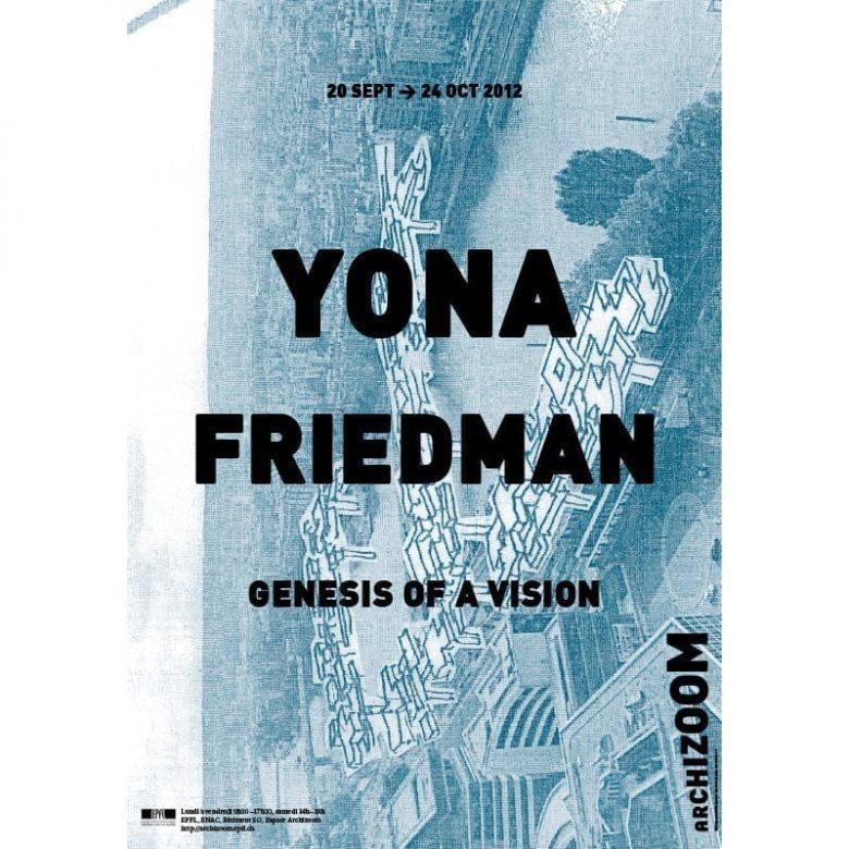 Yona Friedman-Genesis of a Vision - Poster