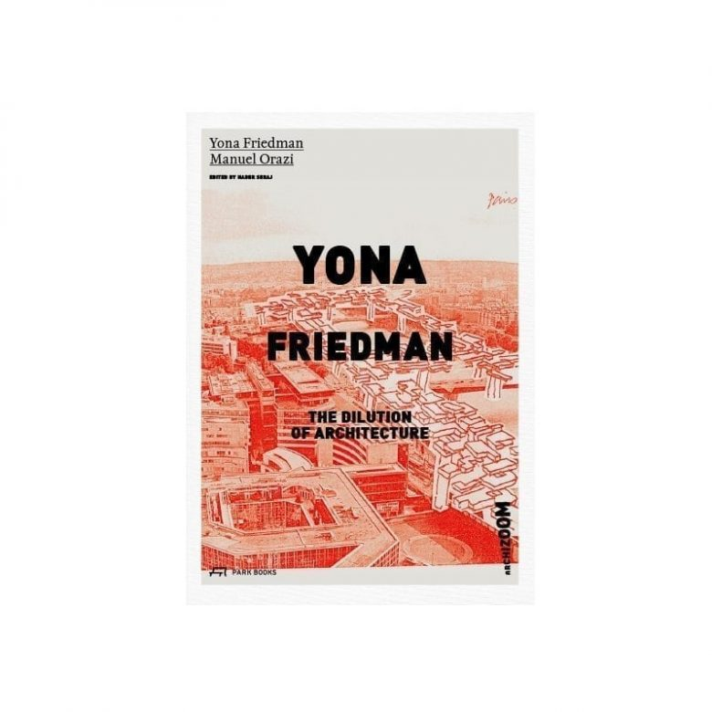 """""""The dilution of architecture"""" by Yona Friedman"""